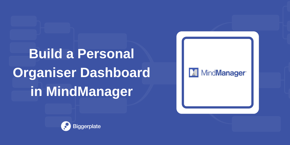Build a Personal Organiser Dashboard with MindManager