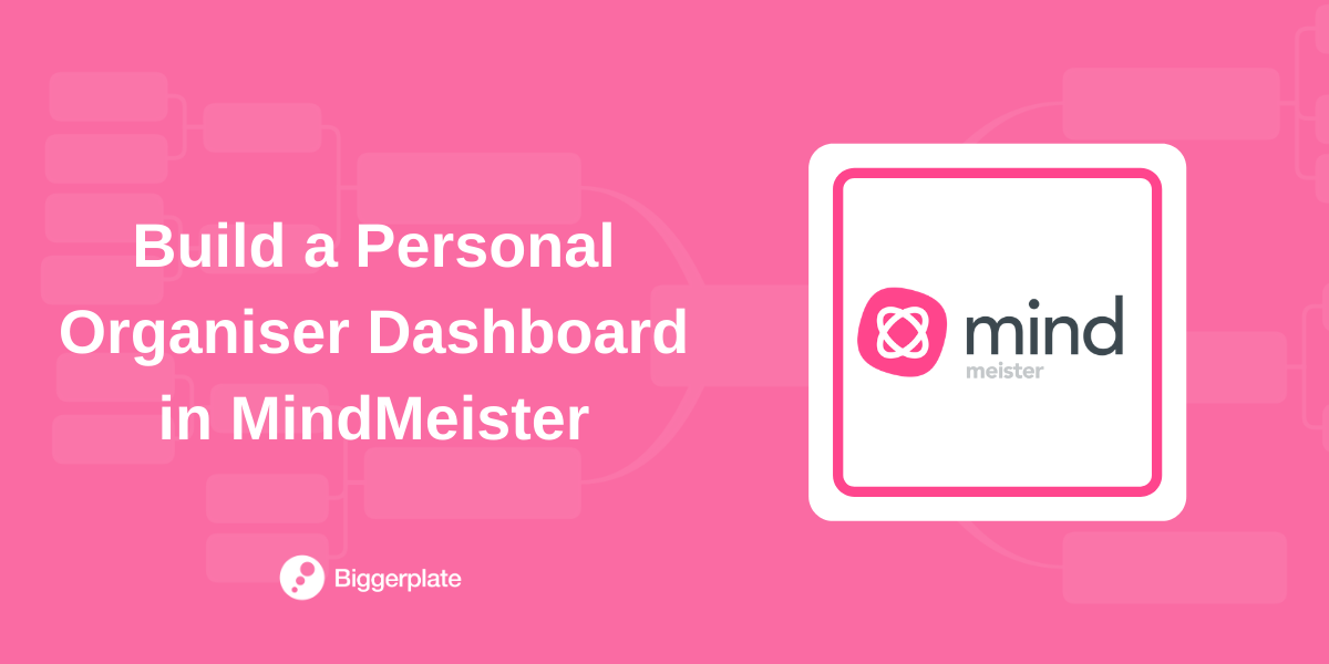 Build a Personal Organiser Dashboard with MindMeister