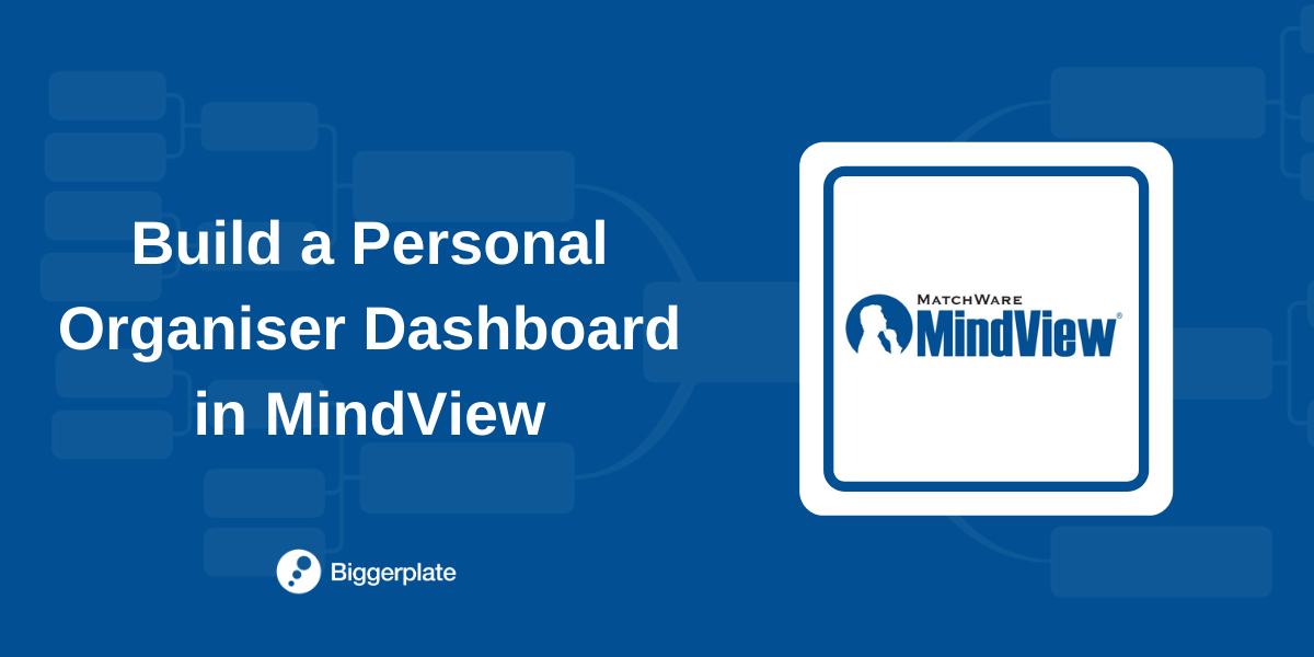 Build your Personal Organiser Dashboard with MindView
