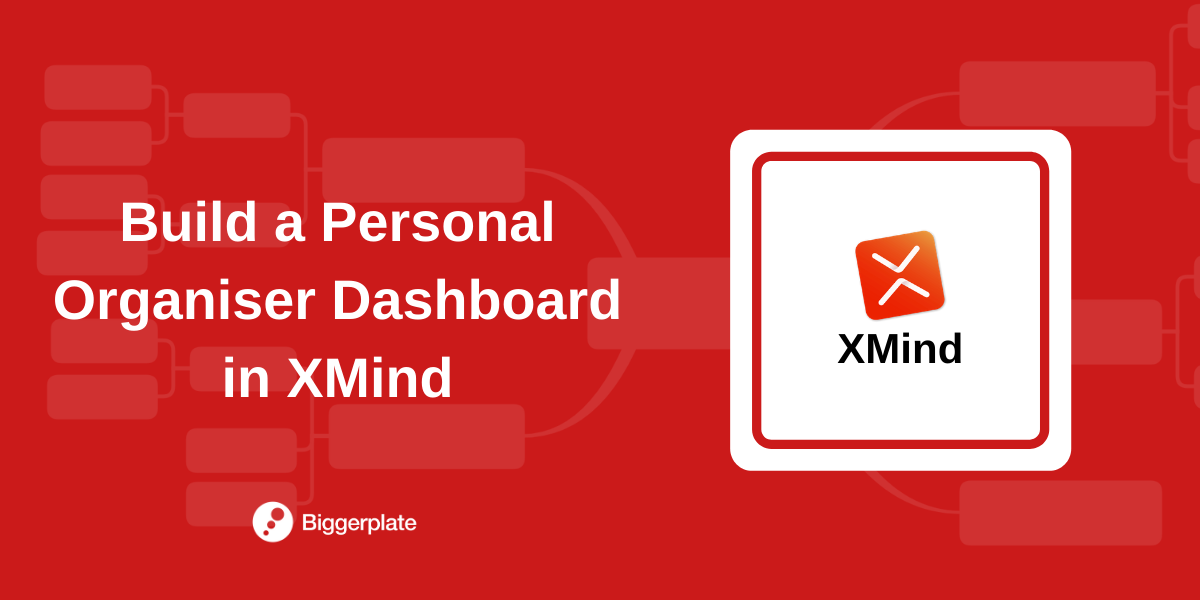 Build a Personal Organiser Dashboard with XMind